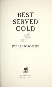 Cover of: Best served cold | Joe Abercrombie