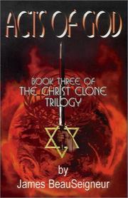 Cover of: Acts of God (Book Three of the Christ Clone Trilogy, 2nd Edition) | James Beauseigneur