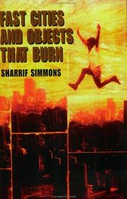Cover of: Fast Cities and Objects That Burn by Sharrif Simmons