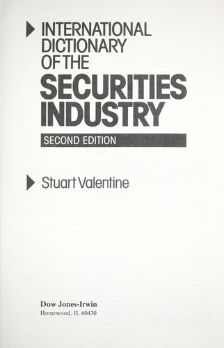 International dictionary of the securities industry by S. P. Valentine
