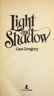 Cover of: Light And Shadow by Lisa Gregory