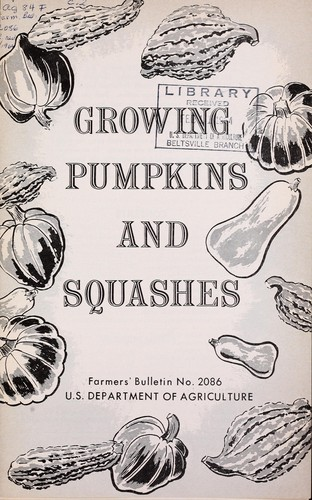 Growing pumpkins and squashes by United States. Department of Agriculture