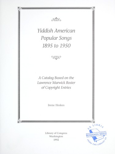 Yiddish American popular songs, 1895 to 1950 by Irene Heskes