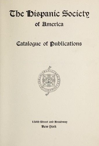 Catalogue of publications by Hispanic Society of America.