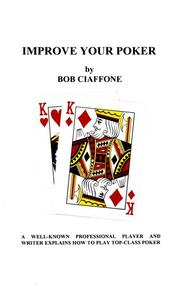 Cover of: Improve Your Poker by Bob Ciaffone