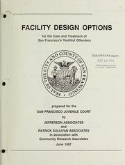 Cover of: Facility design options for care and treatment of San Francisco's youthful offenders | San Francisco (Calif.). Juvenile Court.