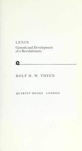 Lenin Genesis and Development of a Revolut by Rolf H. W. Theen