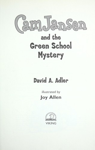 Cam Jansen and the green school mystery by David A. Adler