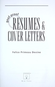 Cover of: Goof-proof resumes & cover letters | Felice Primeau Devine