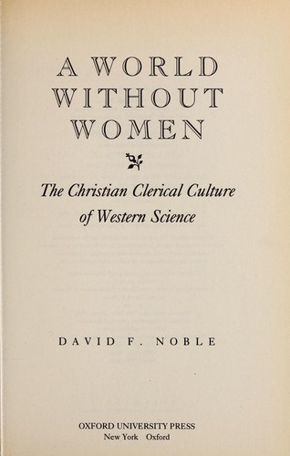 A worldwithout women by Noble, David F.