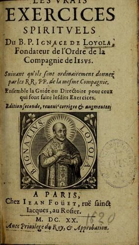 Les Vrais exercices spiritvels du B.P. Ignace de Loyola ...