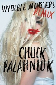 Cover of: Invisible monsters remix | Chuck Palahniuk