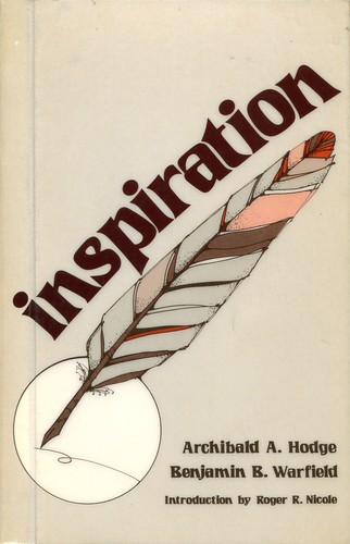 Inspiration by Archibald A. Hodge, Benjamin Breckinridge Warfield