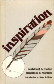 Cover of: Inspiration | Archibald A. Hodge, Benjamin Breckinridge Warfield