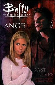 Cover of: Past Lives (Buffy the Vampire Slayer /Angel) by Christopher Golden, Tom Sniegoski