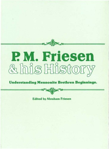 P.M. Friesen and his History by Abraham Friesen, ed.