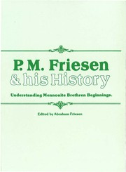 Cover of: P.M. Friesen and his History | Abraham Friesen, ed.