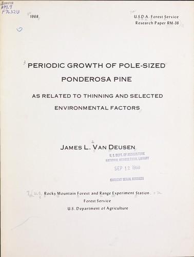 Periodic growth of pole-sized ponderosa pine as related to thinning and selected environmental factors by James L. Van Deusen