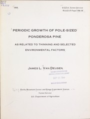 Cover of: Periodic growth of pole-sized ponderosa pine as related to thinning and selected environmental factors by James L. Van Deusen