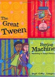 Cover of: The great tween buying machine | David L. Siegel