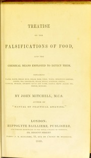 Cover of: Treatise on the falsifications of food by Mitchell, John analytical chemist.