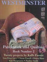 Cover of: Westminster Patchwork and Quilting Book Number 2 Twenty projects by Kaffe Fassett