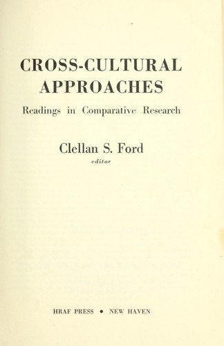 Cross-cultural approaches: readings in comparative research by Clellan Stearns Ford