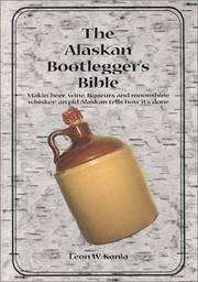 Cover of: The Alaskan bootlegger's bible | Leon W. Kania