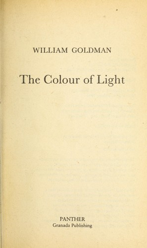 Colour of Light by William Goldman