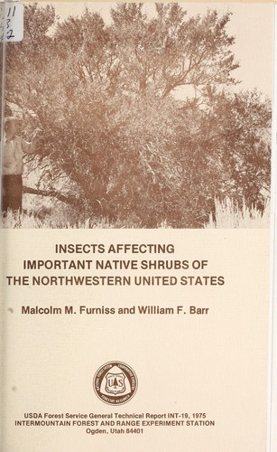 Insects affecting important native shrubs of the Northwestern United States by Malcolm M. Furniss