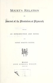Mourt's relation or journal of the plantation at Plymouth ...
