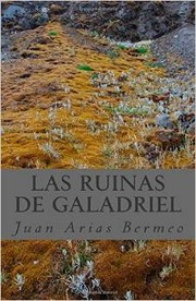 Cover of: Las ruinas de Galadriel by Juan Arias Bermeo