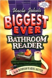 Uncle John S Biggest Ever Bathroom Reader Open Library