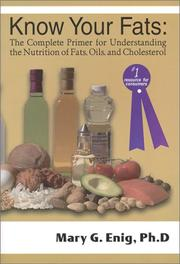 Cover of: Know your fats | Mary G. Enig