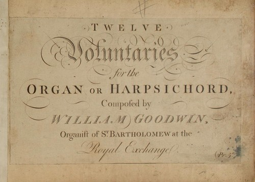 Twelve voluntaries for the organ or harpsichord by William Goodwin