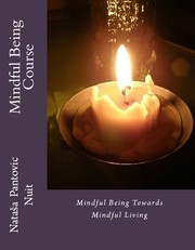 Cover of: Mindful Being (Alchemy of Love Mindfulness Training Book #4) | Nataša Pantović Nuit