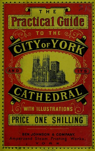 The practical guide to the city of York and its cathedral by