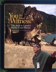 Cover of: You Are Asked To Witness:  The Sto:lo in Canada's Pacific Coast History | Keith Thor Carlson