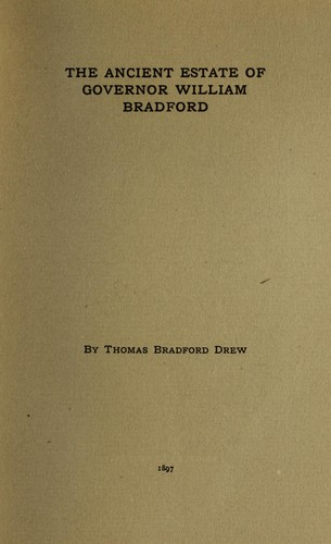 The ancient estate of Governor William Bradford by Thomas Bradford Drew