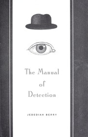Cover of: The manual of detection by Jedediah Berry