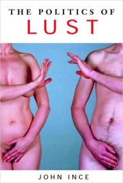 Cover of: The politics of lust by John G. Ince