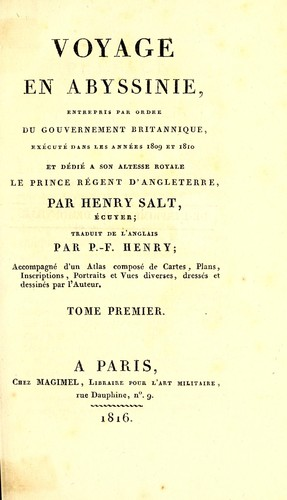 A voyage to Abyssinia, and travels into the interior of that country, executed under the orders of the British government in the years 1809 and 1810 by Henry Salt