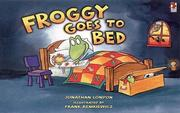 Cover of: Froggy Goes to Bed by Jonathan London