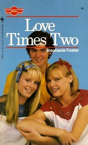 Cover of: Love Times Two (Sweet Dreams) by Stephanie Foster