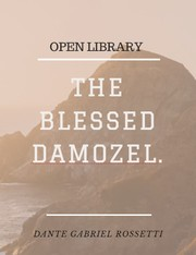 Cover of: The blessed damozel | Dante Gabriel Rossetti