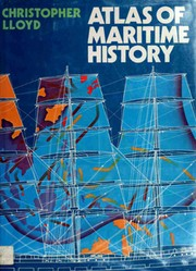 Cover of: Atlas of maritime history | Christopher Lloyd