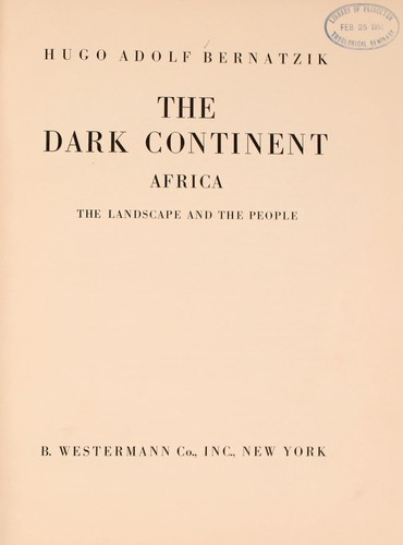 The dark continent by Bernatzik, Hugo Adolf