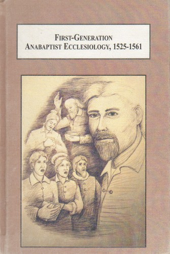 First-generation Anabaptist ecclesiology, 1525-1561 by Dennis E. Bollinger