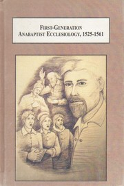 Cover of: First-generation Anabaptist ecclesiology, 1525-1561 | Dennis E. Bollinger