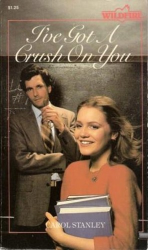 I've Got a Crush on You (Wildfire) by Carol Stanley